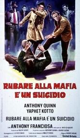Rubare alla mafia è un suicidio