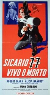 Sicario 77 vivo o morto
