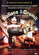 Wallace & Gromit ed altre storie