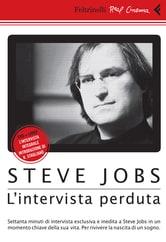 Steve Jobs: L'intervista perduta